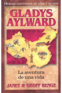 Heroes cristianos Gladys Aylward la aventura de una vida