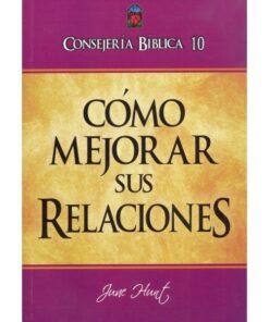 Claves biblicas para consejeria 10 como mejorar sus relaciones