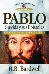 Pablo Su Vida y Sus Epistolas