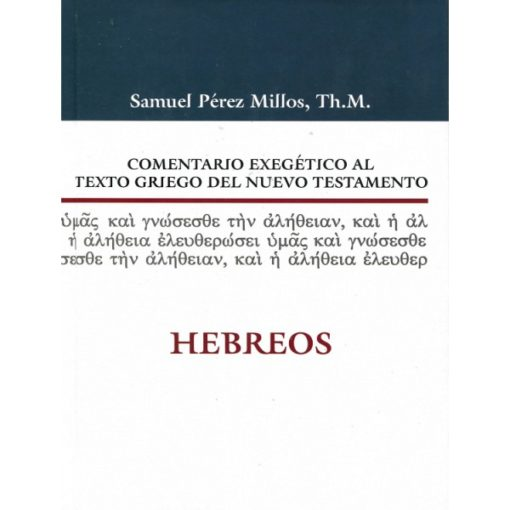 COMENTARIO EXEGETICO AL TEXTO GRIEGO DEL NT HEBREOS
