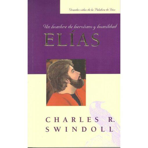 Elias, un Hombre de Heroismo y Humildad