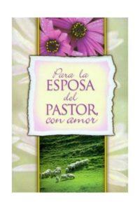 Para la Esposa del Pastor con Amor