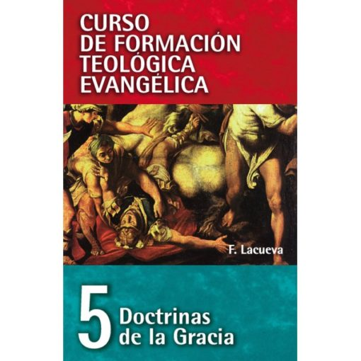 Doctrinas de la Gracia 5 (Cft)