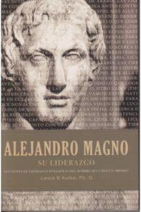 Alejandro Magno: Su Liderazgo