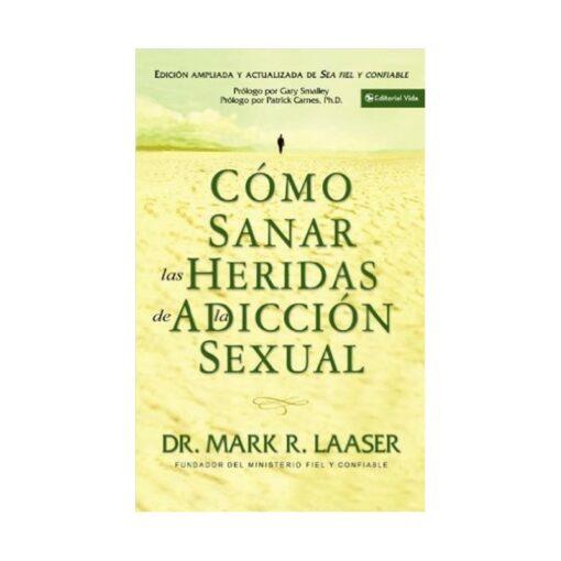 Como Sanar Heridas/Adiccion/Sexual