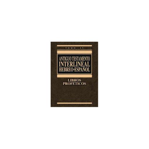ANTIGUO TESTAMENTO INTERLINEAL HEBREO-ESPAÑOL IV