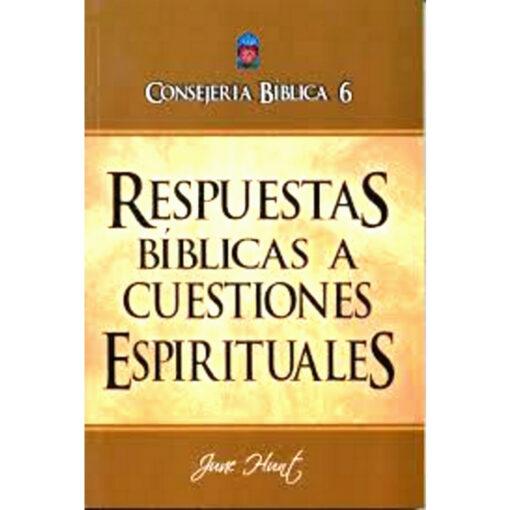 CONSEJERÍA BÍBLICA 6, RESPUESTAS BÍBLICAS A CUESTIONES ESPIRITUALES