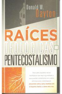 Raices Teologicas del Pentecostalismo