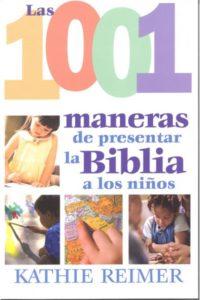 1001 Maneras de Enseñar la Biblia